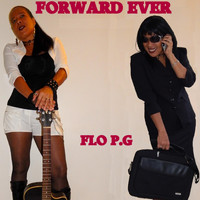 Flo P.g - Forward Ever