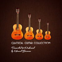 Manuel Barrueco - Classical Guitar Collection: Transcribed & Performed by Manuel Barrueco