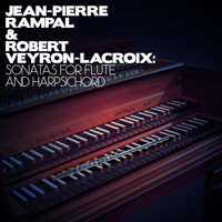 Jean-Pierre Rampal - Jean-Pierre Rampal & Robert Veyron-Lacroix: Sonatas for Flute and Harpsichord