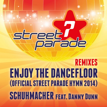 Schuhmacher - Enjoy the Dancefloor (Official Street Parade Hymn 2014) [Remixes]