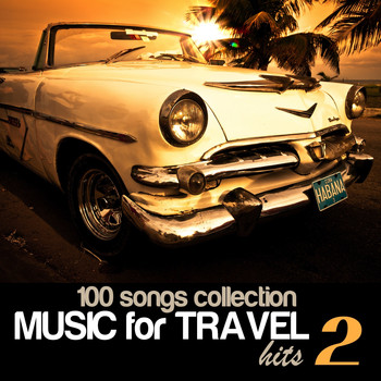 Various Artists - 100 Songs Collection: Music for Travel Hits, Vol. 2