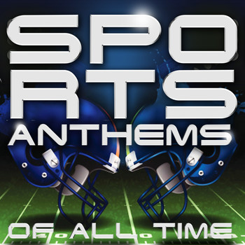 Various Artists - Sports Anthems of All Time