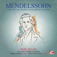 Felix Mendelssohn - Mendelssohn: Concerto for 2 Pianos and Orchestra in E Major (Digitally Remastered)