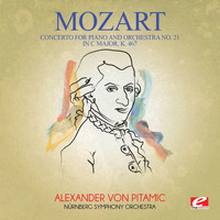 Wolfgang Amadeus Mozart - Mozart: Concerto for Piano and Orchestra No. 21 in C Major, K. 467 (Digitally Remastered)
