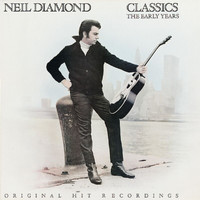 Neil Diamond - Classics: The Early Years