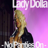 Lady Dolla - No Panties On