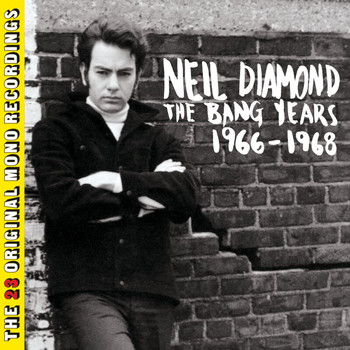 Neil Diamond - The Bang Years 1966-1968 (The 23 Original Mono Recordings)