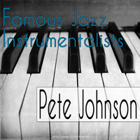 Pete Johnson - Famous Jazz Instrumentalists