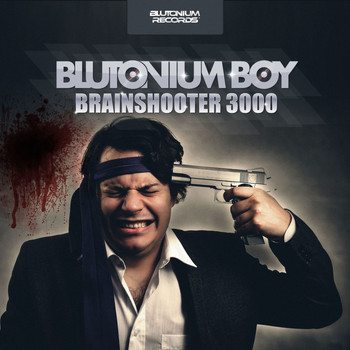 Blutonium Boy - Brainshooter 3000