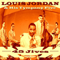 Louis Jordan and his Tympany Five - 45 Jives