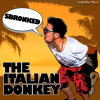 The Italian Donkey - Sbronked