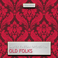 Sauter Finegan Orchestra - Old Folks