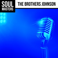 The Brothers Johnson - Soul Masters: The Brothers Johnson (Live!)
