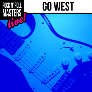 Go West - Rock n' Roll Masters: Go West
