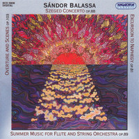 Budapest Strings - Sandor: Overture and Scenes / Szegedi Concerto / Summer Music / Excursion to Naphegy