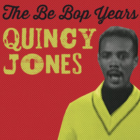 Quincy Jones - The Bebop Years
