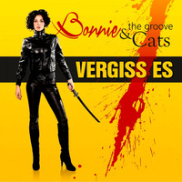 Bonnie & The Groove Cats - Vergiss es