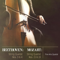 Fine Arts Quartet - Beethoven: String Quartets Nos. 3 & 4 - Mozart: String Quartets Nos. 15 & 19 (Digitally Remastered)