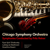 Chicago Symphony Orchestra - Chicago Symphony Orchestra... Symphonies Conducted by Fritz Reiner (Digitally Remastered)