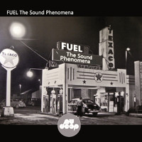 Fuel - The Sound Phenomena
