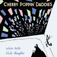 Cherry Poppin' Daddies - White Teeth, Black Thoughts