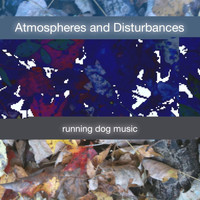 Running Dog Music - Atmospheres and Disturbances