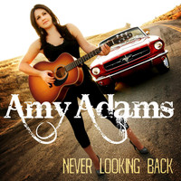Amy Adams - Never Looking Back (Album Cut)