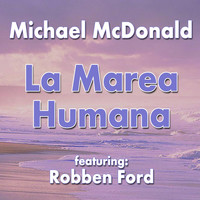 Robben Ford - La Marea Humana (feat. Robben Ford)
