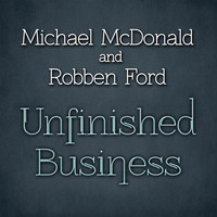 Michael McDonald - Unfinished Business
