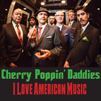 Cherry Poppin' Daddies - I Love American Music