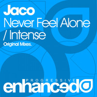 Jaco - Never Feel Alone / Intense