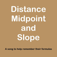 David Newman - Distance, Midpoint and Slope Song