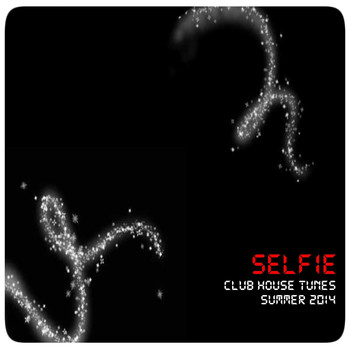 Various Artists - Selfie Club House Tunes: Summer 2014 (Explicit)