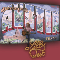 Lilly West - Greetings from Austin, Texas