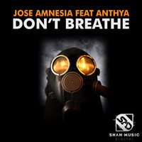 Jose Amnesia - Don't Breathe