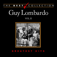 Guy Lombardo & His Royal Canadians - The Best Collection: Guy Lombardo, Vol. 2