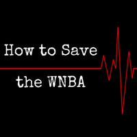 Paul Taylor - How to Save the WNBA - EP