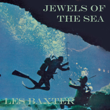 Les Baxter - Jewels of the Sea