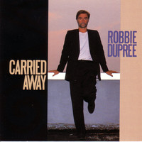 Robbie Dupree - Carried Away