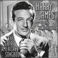 Harry James & His Orchestra - The Great American Songbook