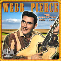 Webb Pierce - The Collection '52-'60