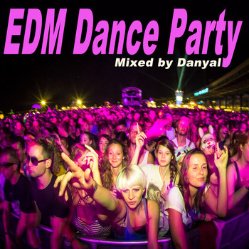 Various Artists - EDM Dance Party (The Best Electro House, Electronic Dance, EDM, Techno, House & Progressive Trance in the Mix)