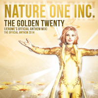 Nature One Inc. - The Golden Twenty (Jerome's Official Anthem Mix)