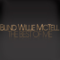 Blind Willie McTell - The Best Of Me