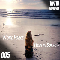 Noise Force - Hope in Sorrow
