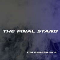 Tim Besamusca - The Final Stand