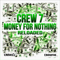 Crew 7 - Money for Nothing (Reloaded)