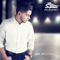 Ahmad Hussain - My Beloved (Nasheed's)