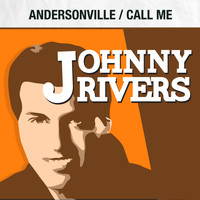 Johnny Rivers - Andersonville / Call Me