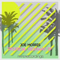 JOE MORRIS - Tropical Highway